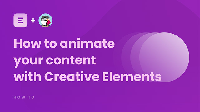 How to animate your content wit Creative Elements (Entrance Animation)
