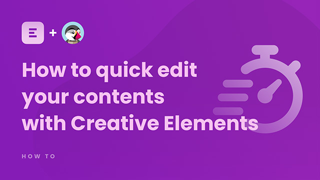 How to quick edit your contents with Creative Elements