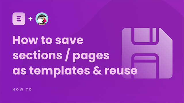 How to save sections / pages as templates and reuse them?
